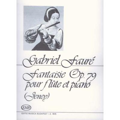 Fauré, Gabriel: Fantaisie Op. 79