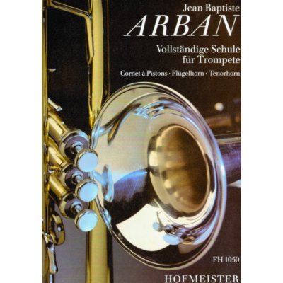 Arban, Jean-Baptiste: Vollständige Schule für Trompete