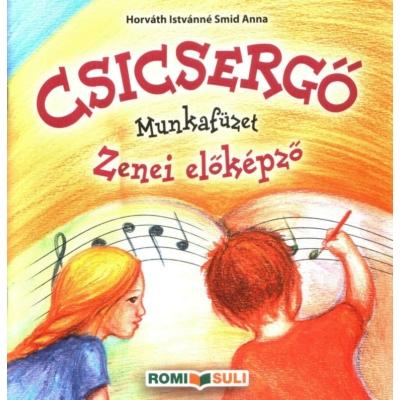 Horváth-Smid: Csicsergő - Munkafüzet, zenei írásgyakorló